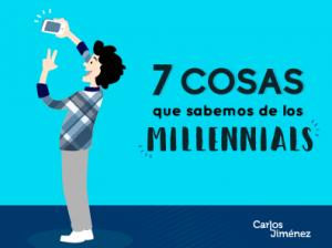 Siete cosas que sabemos de los Millennials
